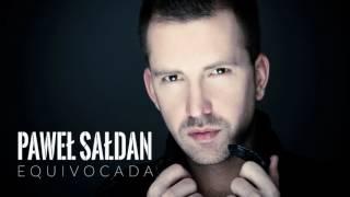Paweł Sałdan - Equivocada (Official audio)