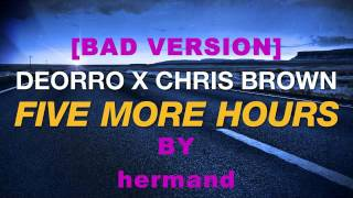 Deorro x Chris Brown - Five More Hours[Bad Version]feat. hermand (Cover)