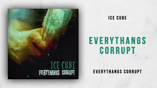 Ice Cube - Everythangs Corrupt (Everythangs Corrupt)