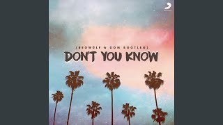 Don't You Know (Beowülf & Dom Bootleg)