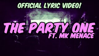 Laugh While You Can - The Party One Ft. MK Menace OFFICIAL LYRIC VIDEO