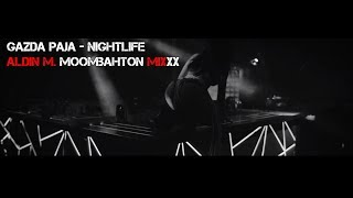 Gazda Paja - NIGHTLIFE (ALDIN M. MOOMBAHTON MIX) 2018