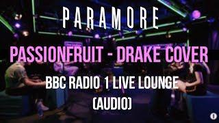 Paramore - Passionfruit // Drake Cover (BBC Radio 1 Live Lounge Audio)