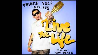 Prince Sole - Live the Life ft. TY$