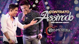 Léo Moreira - Contrato assinado - part. Cristiano Araújo