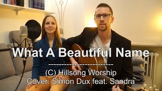 "Hillsong Worship - ""What A Beautiful Name"" (Cover by Simon feat. Sandra)"