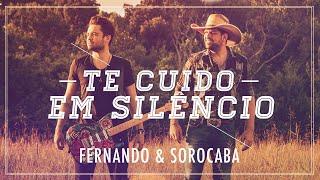 Fernando & Sorocaba - Te cuido em silêncio | Clipe oficial