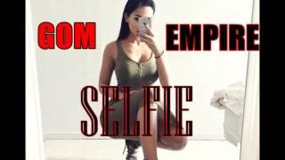 GOM EMPIRE - Selfie [2016]