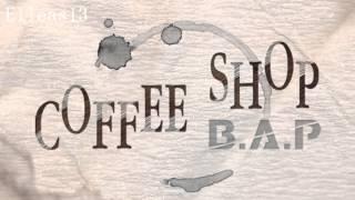 [Full Audio] B.A.P (비에이피) - Coffee Shop (커피 숍)  (+ DL link )