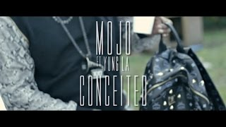 Mojo ft. Yung LA - Conceited (Official Video)