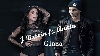 J Balvin - Ginza ft.Anitta