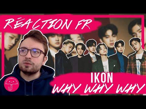 "Vidéo ""Why Why Why"" de IKON / KPOP RÉACTION FR"