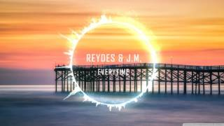Reydes & J.M. - Everytime (Free Download)