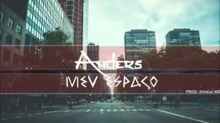 Anders - Meu Espaço Ft.Zimous | | Prod. Zimous
