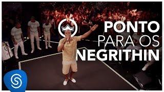 Thiaguinho | Ponto para os Negrithin (Clipe Oficial) [DVD #VamoQVamo - Já nas lojas]