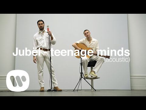 Jubël - Teenage Minds (Acoustic Version)