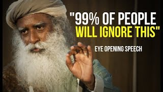 This Is Something You Really Need To Hear! Sadhguru - Eye Opening Speech