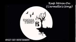 Keep Moving On (Carmellas Song)