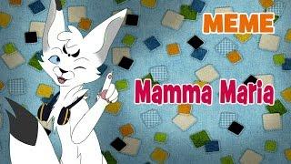 Mamma Maria - MEME [ORIGINAL]