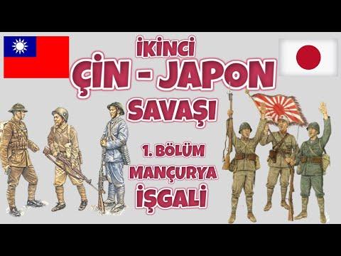ÇİN – JAPON SAVAŞI I 1. BÖLÜM I MANÇURYA İŞGALİ