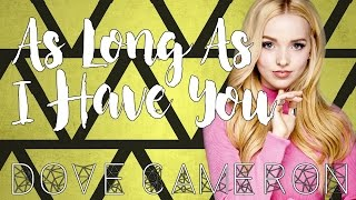 Dove Cameron - As Long As I Have You (Lyrics)