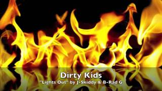 Dirty Kids - Lights Out