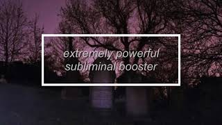 extremely powerful subliminal booster