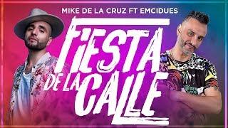 Mike de la Cruz ft Emcidues - Fiesta De La Calle (Video Lyric)