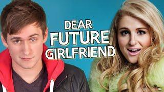 """Dear Future Girlfriend"" (Meghan Trainor - Dear Future Husband Acoustic Cover Parody)"