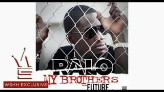Ralo - My Brothers ft. Future (Audio)