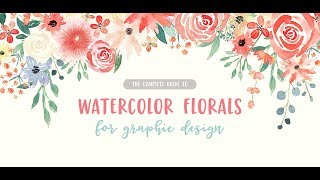 New Course! Watercolor Florals for Graphic Design