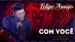 Felipe Araújo - Com Você | (áudio DVD - 1dois3)