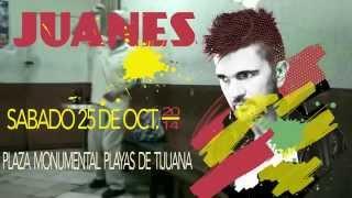 JUANES EN TIJUANA 25 DE OCTUBRE 2014 - SPOT