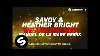 SAVOY & Heather Bright - We Are The Sun (Manuel De La Mare Remix) [Teaser]