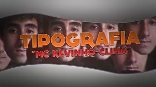 2. Tipografia (MC Kevinho - Clima Tropical)