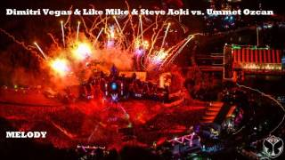 Dimitri Vegas & Like Mike & Steve Aoki vs Ummet Ozcan Melody (Original mix)