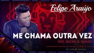Felipe Araújo - Me chama outra vez part. Simone & Simaria | (áudio DVD - 1dois3)