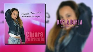 Chiara Patricola - Bayla Bayla