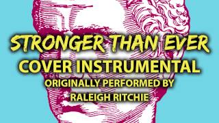 Stronger Than Ever (Cover Instrumental) [In the Style of Raleigh Ritchie]