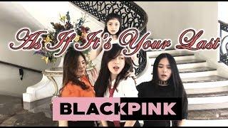 BlackPink [ 블랙핑크 ] - As If It's Your Last [ 마지막처럼 ] Dance Cover