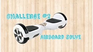 """Challenge #2 """"Airboard solve"""" ft. Herr Chili"""