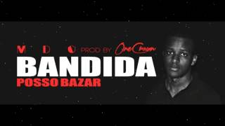 MDO - Bandida (Posso Bazar) Prod By OneCrown