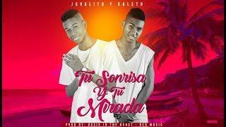 Tu Sonrisa & Tu Mirada   Juvalito y Kaleth  (Lyric Vídeo)