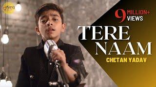 10 years old Chetan Yadav sung Tere Naam (Unplugged) | Salman Khan | Sing Dil Se