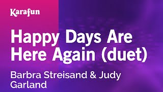 Karaoke Happy Days Are Here Again (Duet) - Barbra Streisand *