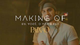 Making of #LuancomPaixão | Eu, Você, o mar e ela - #EVME