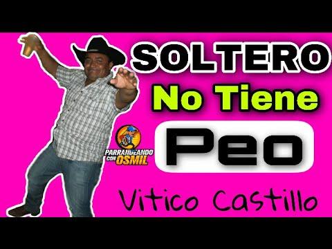 Soltero No Tiene Peo de Vitico Castillo Letra y Video