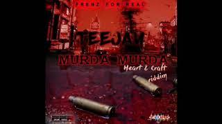 Teejay  - Murda Murda PreView - November 2018