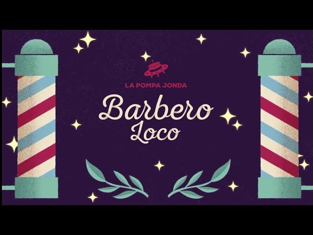 Nuevo Single de la Pompa Jonda Barbero loco