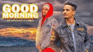 Ikka, RS Chauhan: Good Morning Song  